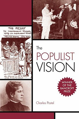 The Populist Vision By Postel, Charles