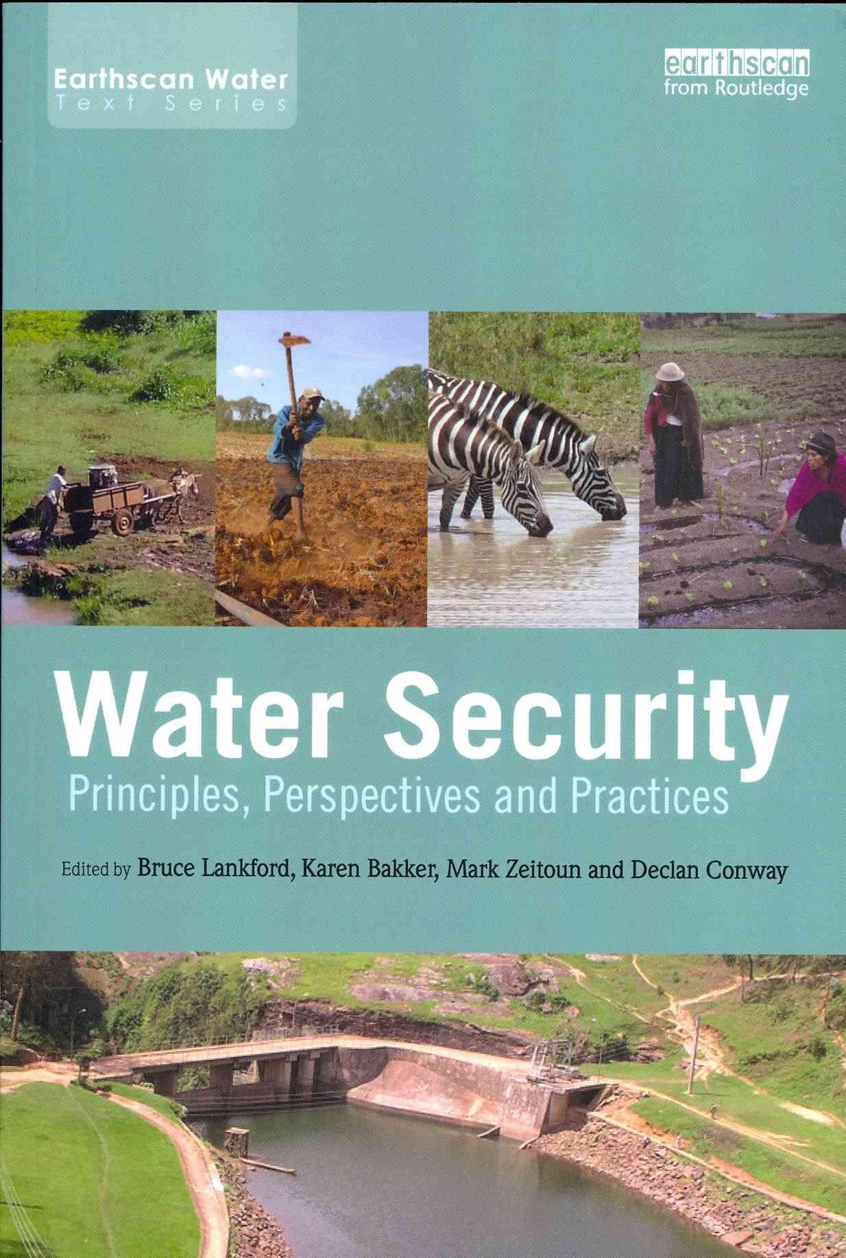 Water Security By Lankford, Bruce (EDT)/ Bakker, Karen (EDT)/ Zeitoun, Mark (EDT)/ Conway, Declan (EDT)