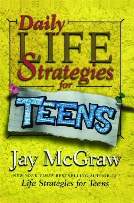 Daily Life Strategies for Teens By McGraw, Jay